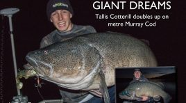 Giant Dreams – Tallis Cotterill Doubles up on Metre Murray Cod