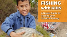 Fishing with Kids: A Noobs Guide to Getting your Children Fishing